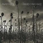 Dead Can Dance – Anastasis (PIAS)