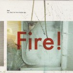 Fire! - You Liked Me Five Minutes Ago